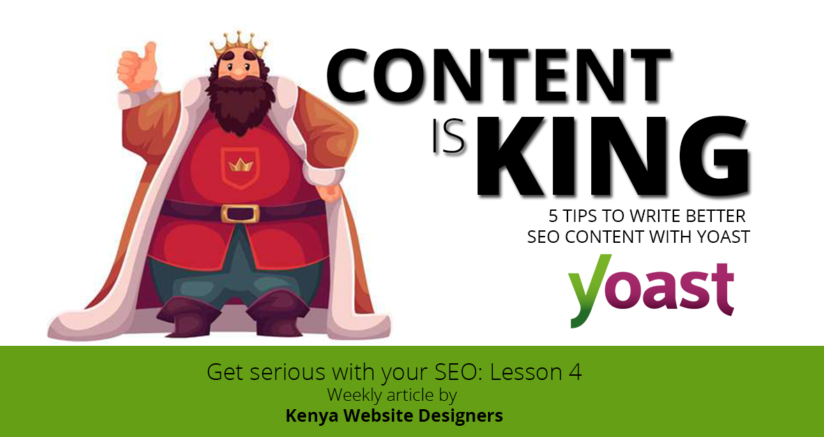 Content is King: 4 tips to write better SEO content with Yoast
